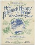 My Boyhood's Happy Home : Way Domn in Maine