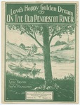 Love's Happy Golden Dream : On the Old Penobscot River