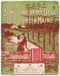 The Sunshine of My Dear Old Home In Maine