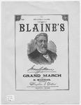 Jas. G. Blaine's Grand March