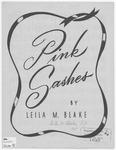 Pink Sashes by Leila M Blake