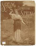 Spring, Beautiful Spring : O Fruhling, wie bist du so schon