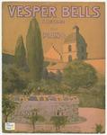 Vesper Bells : A Reverie