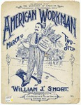 The American Workman : March and Two - Step