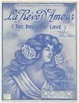 La Reve D'amour : The Dream Of Love