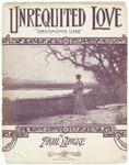 Unrequited Love : Verschmahte Liebe