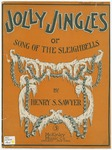 Jolly Jingles : Or Song Of The Sleighbells