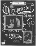 The Chiropractor March : Kiro - prac - tor