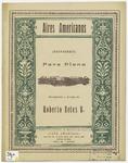 Aires Americanos / Recopilacion y arreglo de Roberto Retes B.
