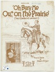 Oh! Bury Me Out on the Prairie : The Cowboy's Lament