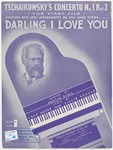 Tschaikowsky Concerto No 1, Part 2 : Darling I love you so