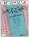 Don't Worry 'Bout Me : Cotton Club Parade