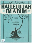 Hallelujah, I'm A Bum!
