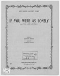 If You Were As Lonely : As You Are Lovely