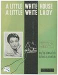 A Little White House, A Little White Lady
