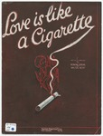 Love Is Like A Cigarette