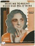 Meet Me To-Night Dear Old Pal O'MIne