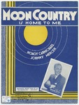 Moon country :   (is home to me)