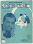 There ought to be a moonlight saving time : fox-trot song