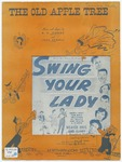 The old apple tree :   from the Warner Bros. production Swing your lady