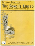 The Song Is Ended : But The Melody Lingers On
