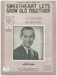 Sweetheart Let's Grow Old Together