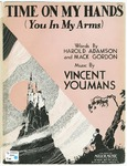 Time on my hands :   (you in my arms) : fox-trot