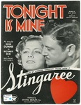 Tonight is mine :   from R.K.O. Pictures Corp. production Stingaree