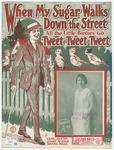 When My Sugar Walks Down The Street : All The Little Birdies Go Tweet-Tweet-Tweet