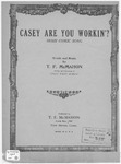 Casey Are You Workin'? : Irish Comic Song