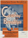 Cowboy From Brooklyn : From the First National Production