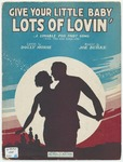 Give Your Little Baby Lots Of Lovin' : Fox - Trot Song