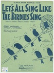 Let's all sing like the birdies sing