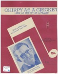 Chirpy As A Cricket : And As Pretty As A Peach