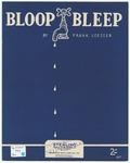 Bloop, Bleep!