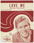Love me :   (baby, can't you love me?) /