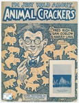 I'm Just Wild About Animal Crackers!