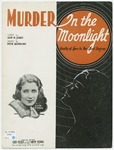 Murder In The Moonlight: Guilty Of Love In The First Degree