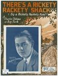 There's a rickety rackety shack :   (by a rickety rockety road)