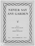 Never Say Any Garden