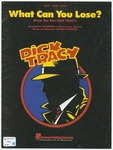 What can you lose :   from the film Dick Tracy