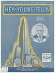 Hey, young fella :   (close your old umbrella) : from Radio City Music Hall first New York production presented by Roxy /