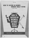How to succeed in business without really trying /