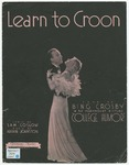 Learn to croon :   featured by Bing Crosby in his latest Paramount picture College humor /