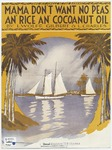 Mama don't want no peas an' rice an' cocoanut oil :   song hit jingle of the Bahamas /