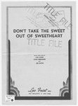 Don't Tale The Sweet Out Of Sweetheart