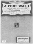 A Fool Was I