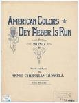 American Colors, Dey Neber Is Run