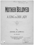 Mother Beloved: A Song To Our Lady