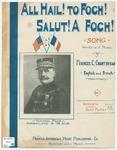 All Hail! To Foch! : Salut! A Foch!